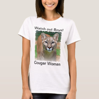 Cougar Woman, watch out boys, ladies t-shirt
