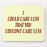 Could Care Less Mousepads
