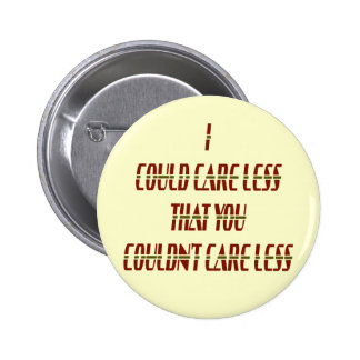 Could Care Less Pinback Buttons