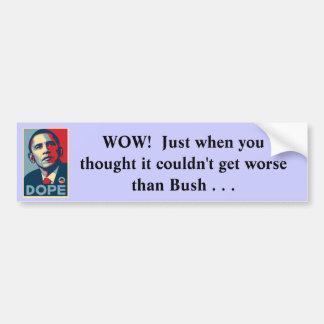 Couldn't get worse than Bush Bumper Sticker