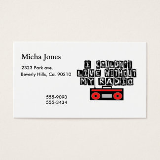 Couldn't Live Without My Radio Business Card