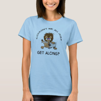 Couldn't We All Just Get Along? Ladies T T-Shirt