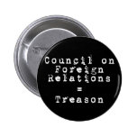 Council on Foreign Relations = Treason 2 Inch Round Button