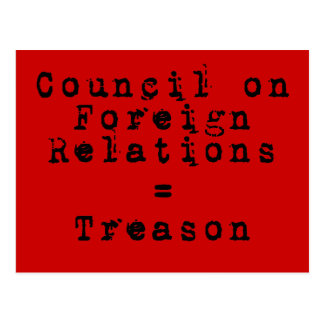 Council on Foreign Relations = Treason Postcard