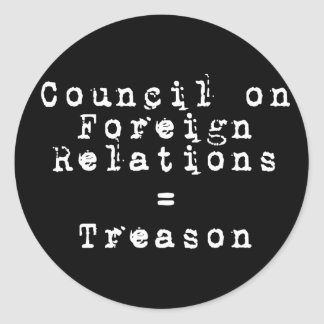 Council on Foreign Relations = Treason Stickers