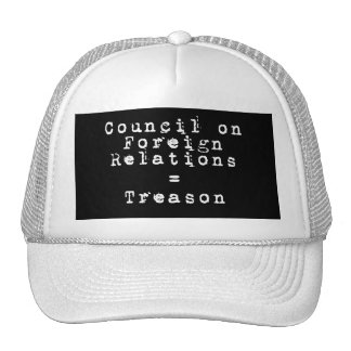 Council on Foreign Relations = Treason Trucker Hat