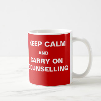 Counsellor Client Humor - Keep Calm Funny Quote Basic White Mug