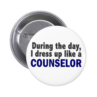Counselor During The Day Pinback Button