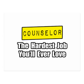 Counselor...Hardest Job You'll Ever Love Postcard