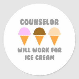 Counselor ... Will Work For Ice Cream Classic Round Sticker