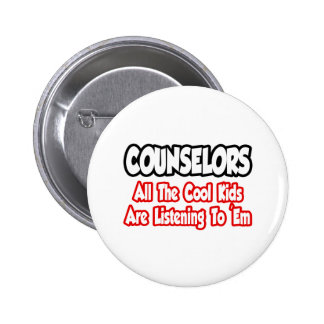 Counselors...All The Cool Kids Pinback Button