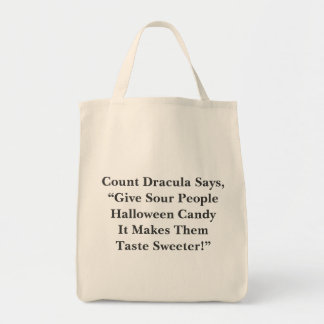 "Count Dracula Says, ""Give Sour People Halloween... Tote Bags"