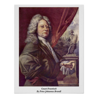 Count Frantisek By Peter Johannes Brandl Posters