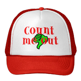 Count Me Out Hat