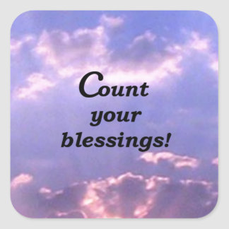 Count Your Blessings! Square Sticker