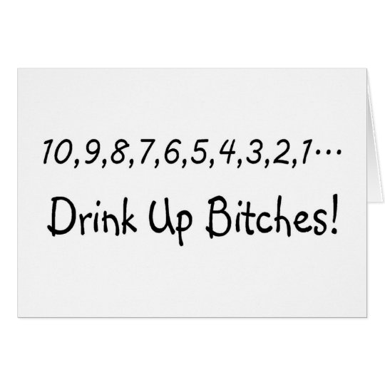 Countdown Drink Up Bitches Card
