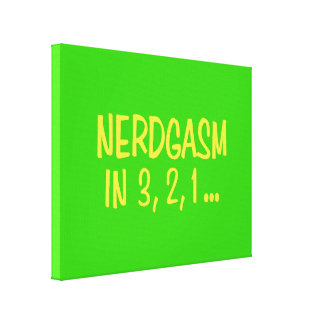 Countdown to Nerdgasm - Green Background Canvas Print