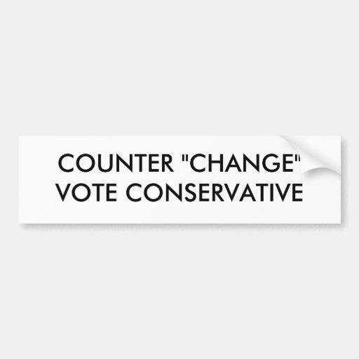 "COUNTER ""CHANGE""VOTE CONSERVATIVE CAR BUMPER STICKER"