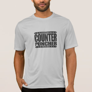 COUNTER PUNCHER - I Am Skilled Technical Kickboxer T-Shirt