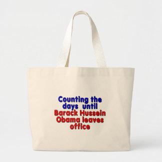 Counting the days until Barack Hussein Obama... Large Tote Bag