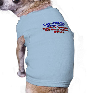 Counting the days until Barack Hussein Obama... Pet Tshirt