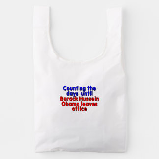 Counting the days until Barack Hussein Obama... Reusable Bag
