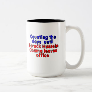 Counting the days until Barack Hussein Obama... Two-Tone Coffee Mug