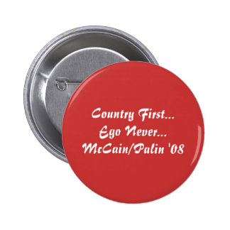 Country First...Ego Never...McCain/Palin '08 Pin