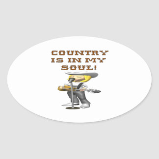 Country Is In My Soul Oval Sticker