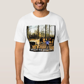 country livin 3, aahhh!!! the good life:) T-Shirt