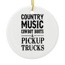 Country Music, Cowboy Boots & Pickup Trucks Ceramic Ornament