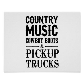 Country Music, Cowboy Boots & Pickup Trucks Poster