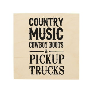 Country Music, Cowboy Boots & Pickup Trucks Wood Print
