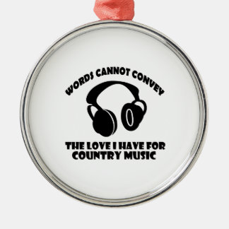 Country Music designs Metal Ornament