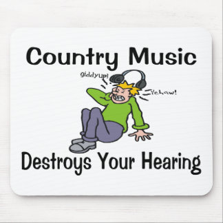 Country Music Destroys Your Hearing Mouse Pad