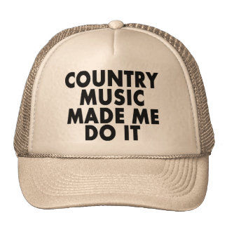 Country Music Made Me Do It -- Hat