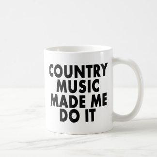 Country Music Made Me Do It -- Mug