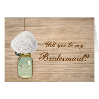 Country Rustic Mason Jar Will You Be My Bridesmaid Card