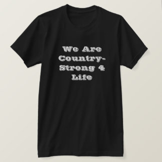 """Country-Strong 4 Life"" T-Shirt"