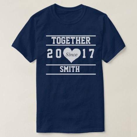 """Couple """"Together Since.."""" T-Shirt"""