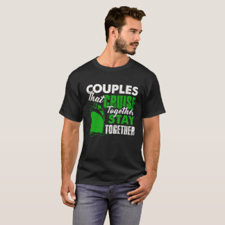 Couples Cruise Together Shirt