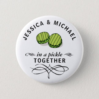 Couples' In a Pickle Together Personalized Pinback Button