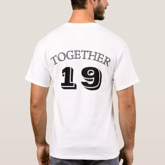 Couples' shirts; TOGETHER SINCE... (shirt 1 of 2) T-Shirt