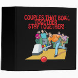 Couples That Bowl Together 3 Ring Binder
