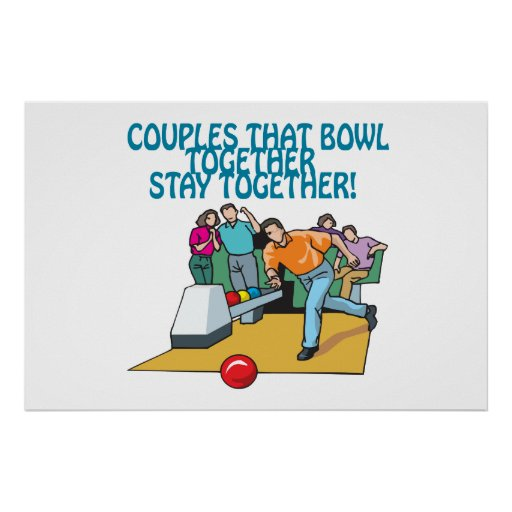 Couples That Bowl Together Poster