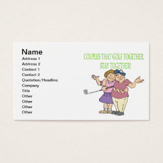 Couples That Golf Together Stay Together Business Card