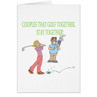 Couples That Golf Together Stay Together Greeting Card