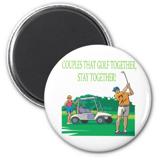 Couples That Golf Together Stay Together Fridge Magnet