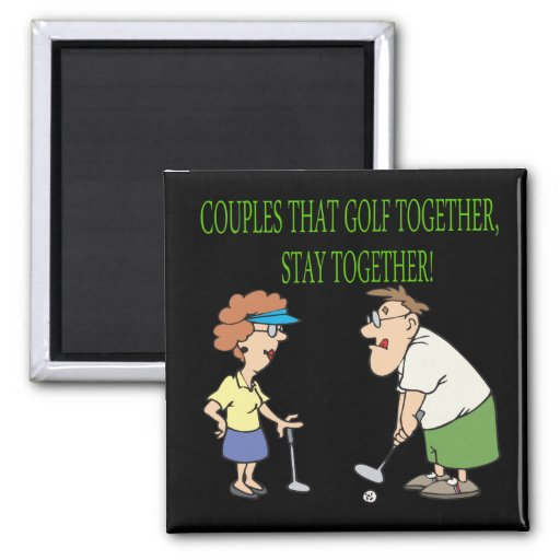 Couples That Golf Together Stay Together Magnet