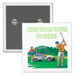 Couples That Golf Together Stay Together Pin